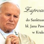 Zaproszenie do Sanktuarium Jana Pawła II